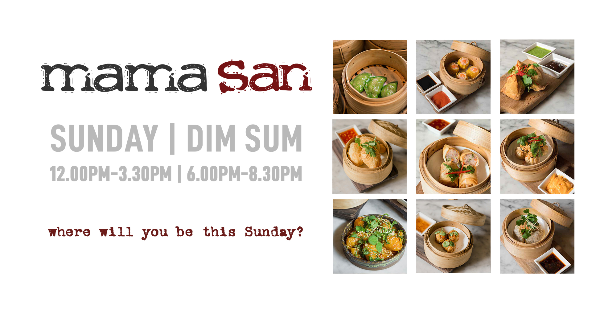 Every Sunday at Mama San, it's Dim Sum Special